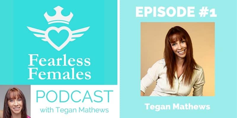 The Fearless Females Podcast Tegan Mathews