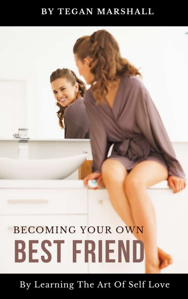 Ebook By Tegan Marshall On Self Love Called Becoming Your Own Best Friend Cover Image