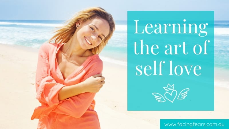 Facing Fears Blog On How I Learned The Art Of Self Love By Tegan Marshall