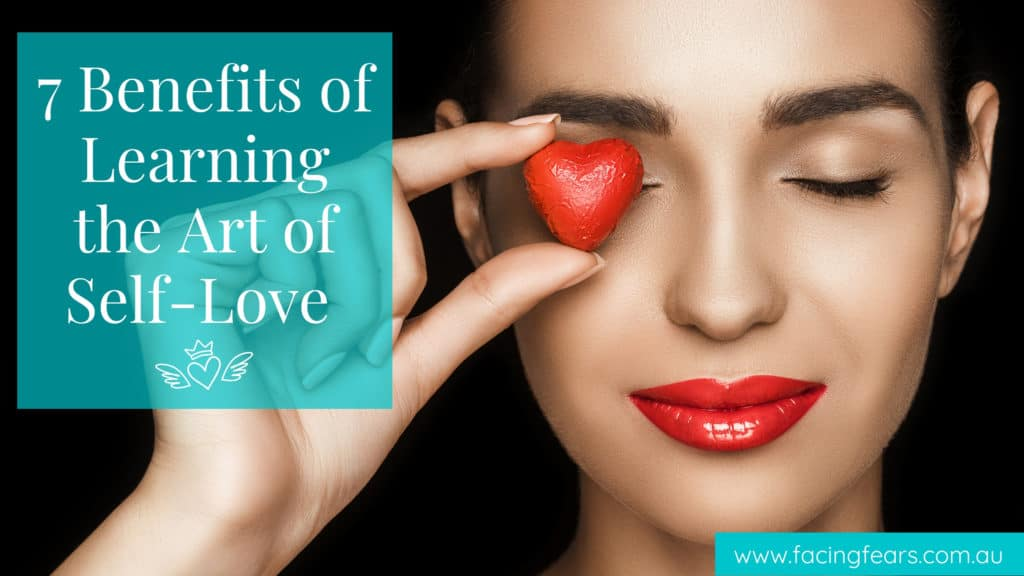 7 Benefits Of Learning The Art Of Self Love By Tegan Marshall Of Facing Fears Dark Background