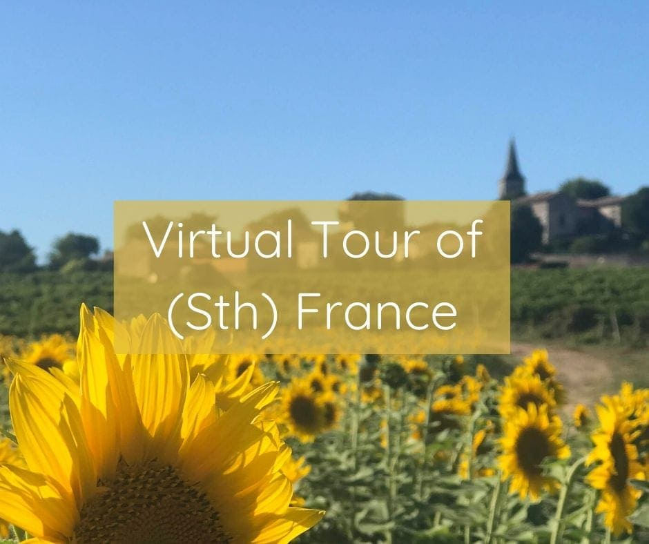 Courage To Travel Virtual Tour Of Southern France
