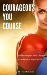 Courageous You Course By Tegan Marshall Of Facing Fears.com.au Cover Image
