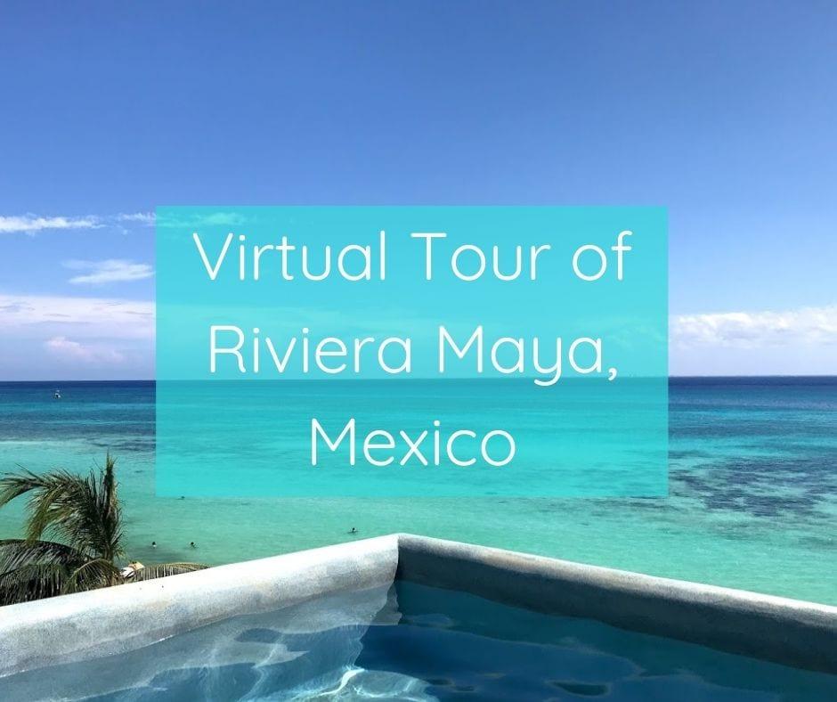 Virtual Tour of Riviera Maya Mexico FB image