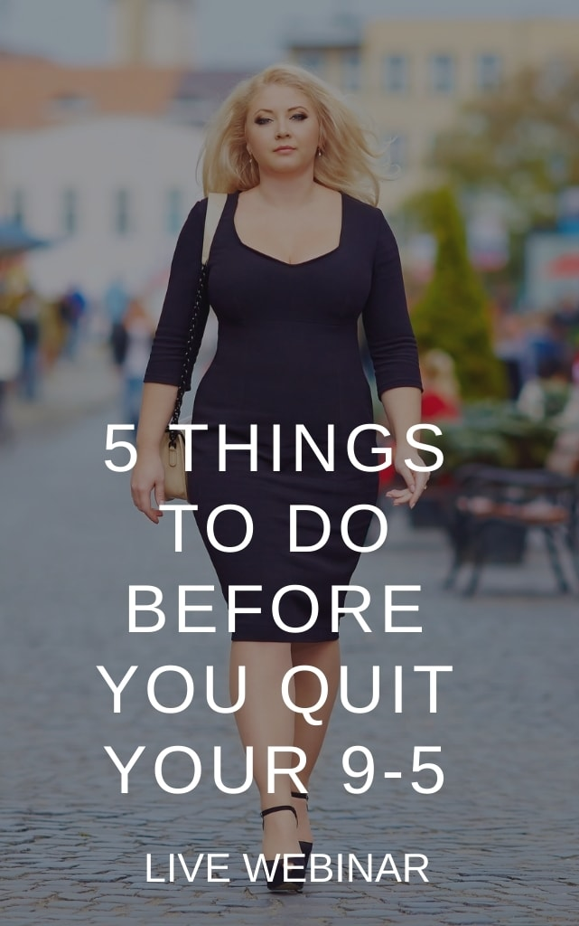 5 things to do before you quit 9-5 live webinar