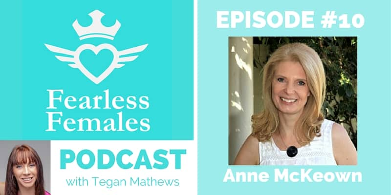 The Fearless Females Podcast episode 010: Finding trust again after betrayal – Anne McKeown
