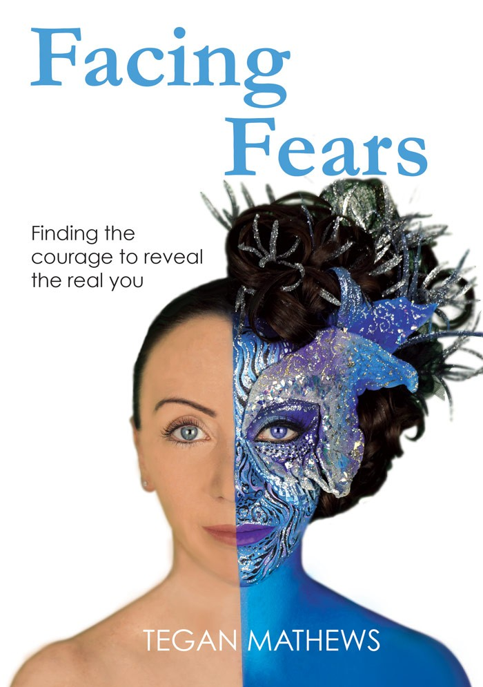 Facing Fears and finding the courage to reveal the real you