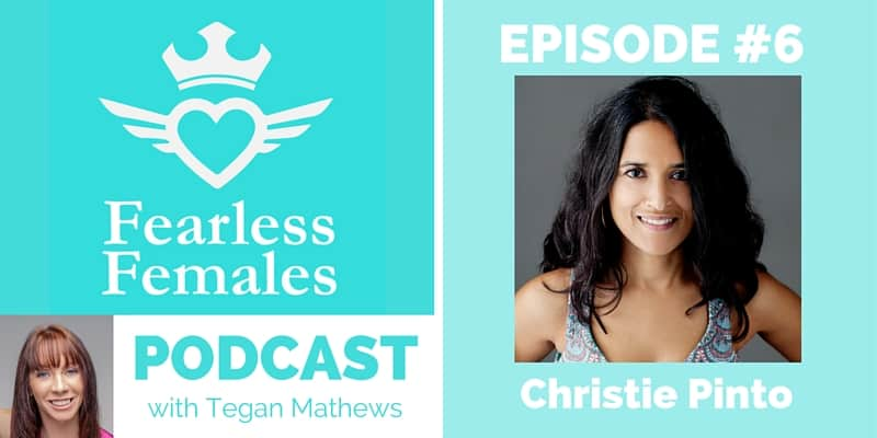 Christie Pinto on the Fearless Females Podcast