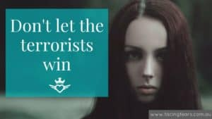 Facing Fears Blog - Dont let terrorists win choose love over fear