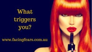 Facing Fears Blog - What are your triggers