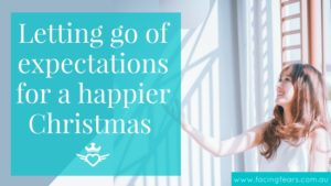Facing Fears Blog - how to let go of expectations for a happier Christmas