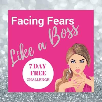 Facing Fears Like a Boss 7 Day Challenge by Tegan Mathews