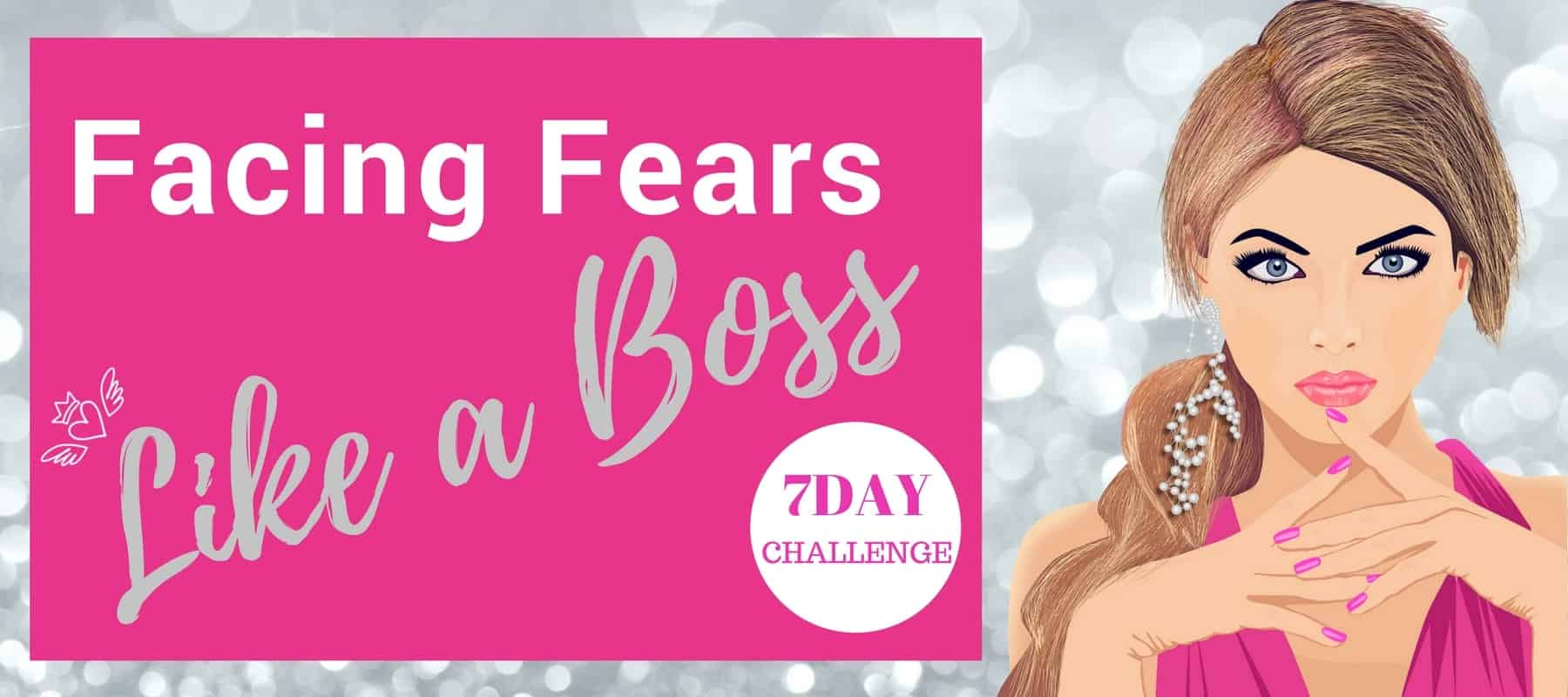 Facing Fears like a Boss 7 day challenge hero image-min