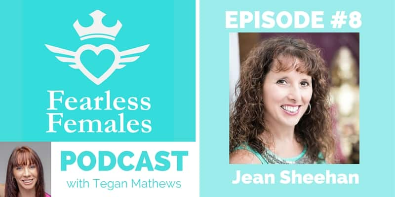 008 Fear and Opportunities Jean Sheehan - The Fearless Females Podcast