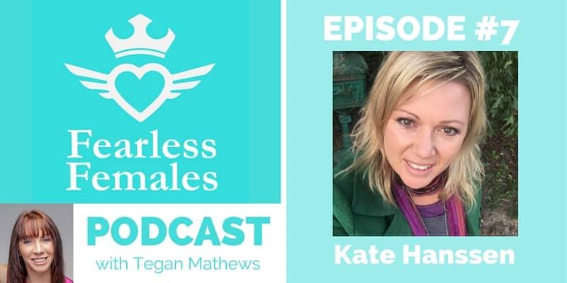 Kate Hanssen - Fearless Females Podcast