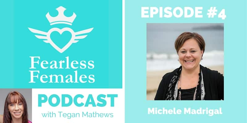 Michele Madrigal on The Fearless Females Podcast