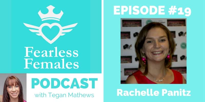 The Fearless Females Podcast - Rachelle Panitz - Episode 19