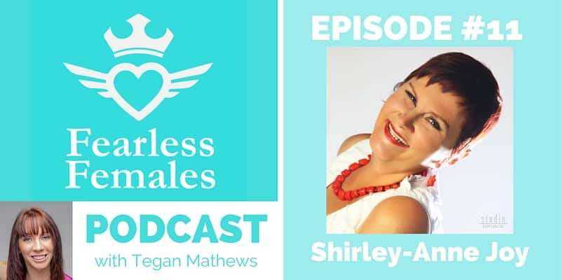The Fearless Females Podcast Episode 011: Self Love and Hugs – Shirley-Anne Joy