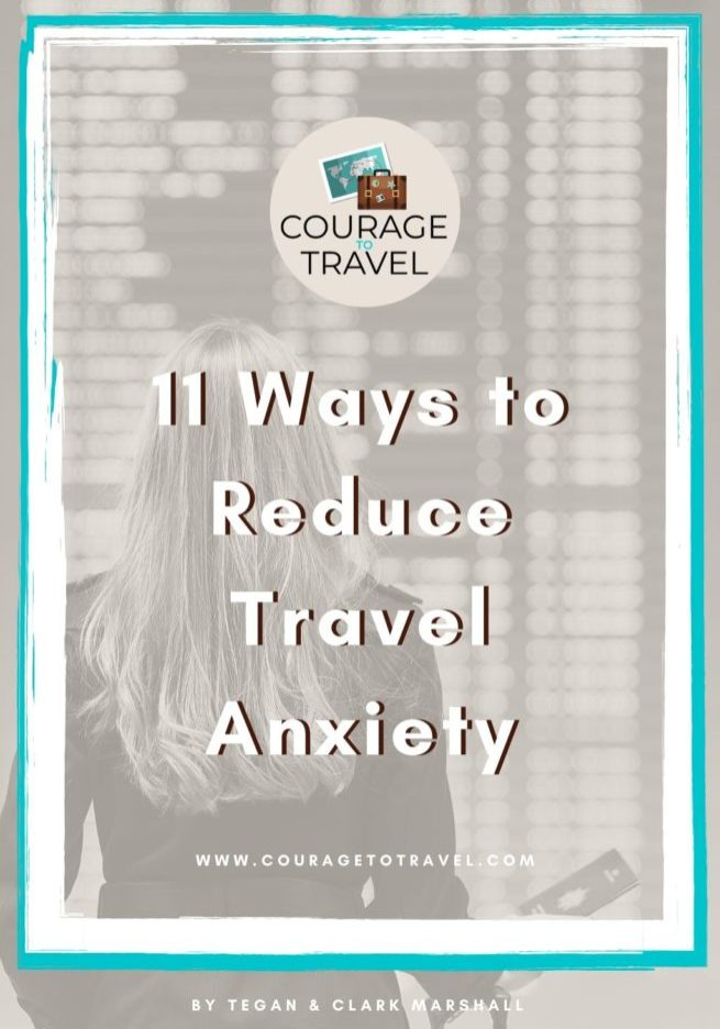 Courage To Travel 11 Ways To Reduce Travel Anxiety Download 1 655x1024