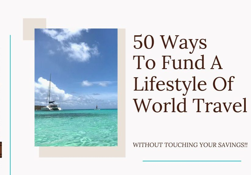 Cover Image For Courage To Travel 50 Ways To Fund A Lifestyle Of World Travel